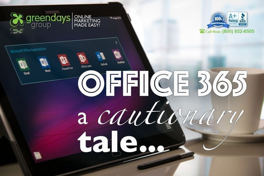 Office 365 - A Cautionary Tale